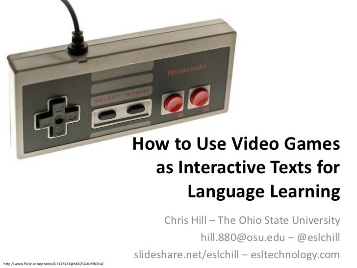 How to Use Video Games                                                          as Interactive Texts for                  ...