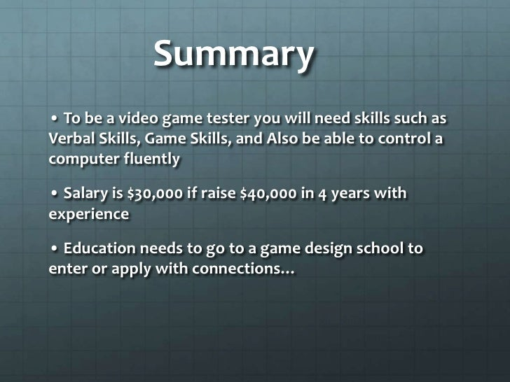8 summary to be a video game tester - Video Game Testers Salary