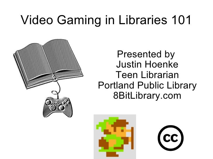 Video Gaming in Libraries 101 Presented by  Justin Hoenke Teen Librarian Portland Public Library 8BitLibrary.com