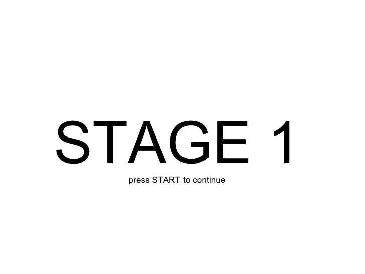 STAGE 1 press START to continue