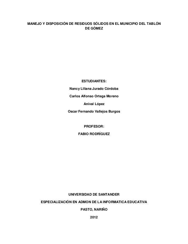 MANEJO Y DISPOSICIÓN DE RESIDUOS SÓLIDOS EN EL MUNICIPIO DEL TABLÓN                             DE GÓMEZ                  ...