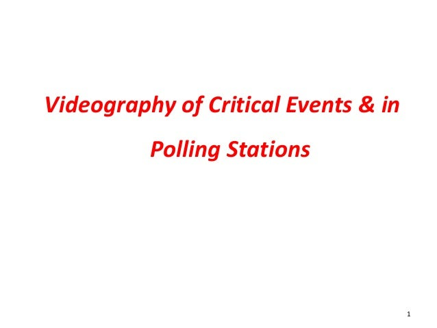 Videography of Critical Events & in Polling Stations  1