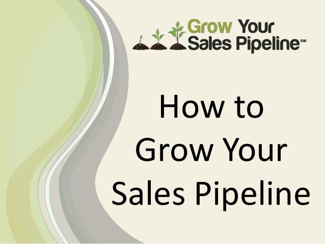 How to Grow Your Sales Pipeline