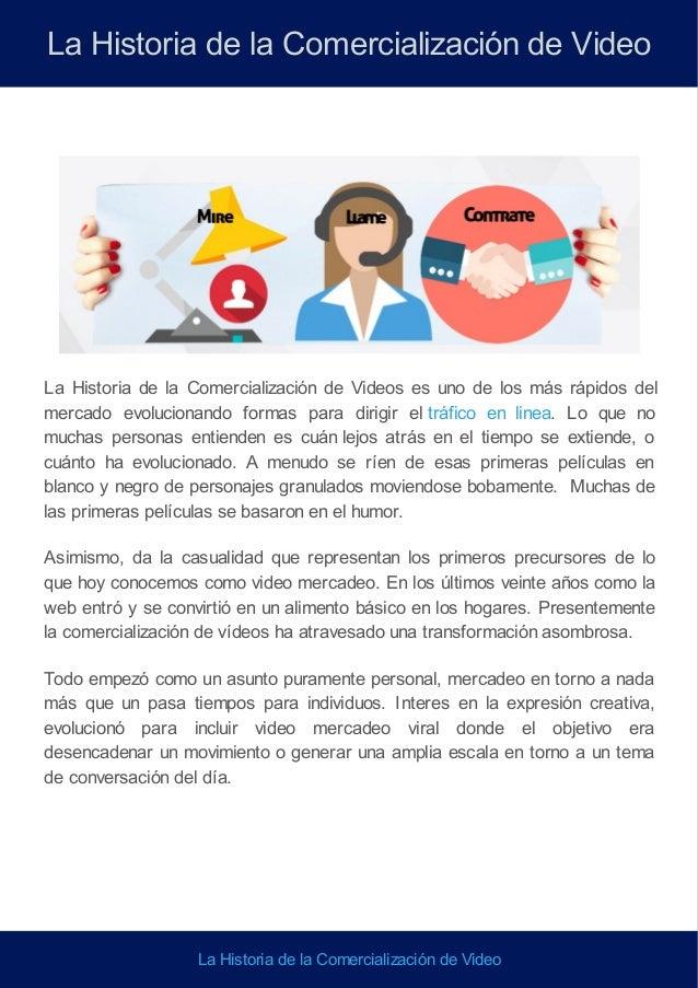 La Historia de la Comercialización de Video La Historia de la Comercialización de Videos es uno de los más rápidos del mer...