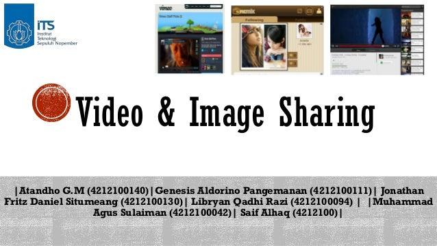 Video & Image Sharing |Atandho G.M (4212100140)|Genesis Aldorino Pangemanan (4212100111)| Jonathan Fritz Daniel Situmeang ...