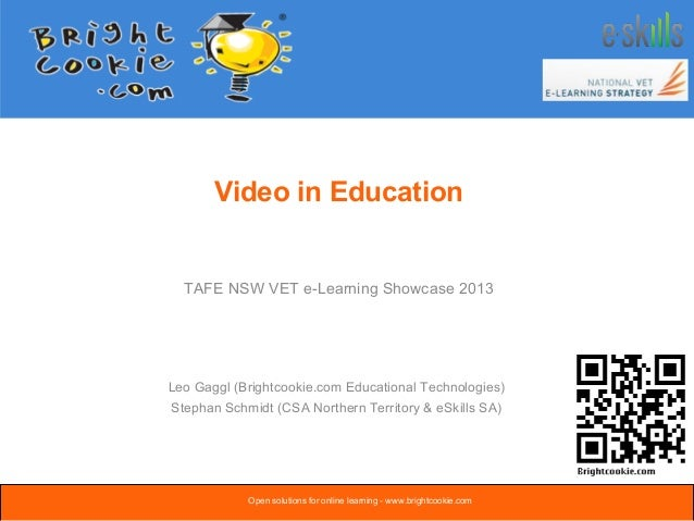 Video in EducationLeo Gaggl (Brightcookie.com Educational Technologies)Stephan Schmidt (CSA Northern Territory & eSkills S...