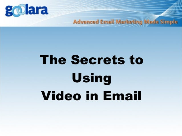 The Secrets to Using Video in Email