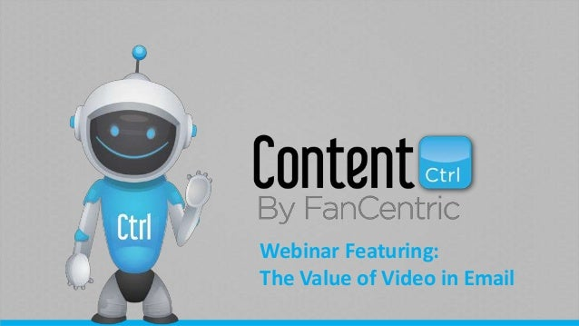 Webinar Featuring: The Value of Video in Email