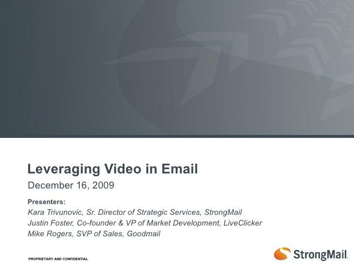 Presenters: Kara Trivunovic, Sr. Director of Strategic Services, StrongMail Justin Foster, Co-founder & VP of Market Devel...