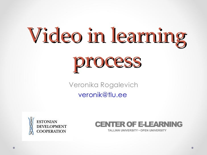 Video in learning process Veronika Rogalevich [email_address]