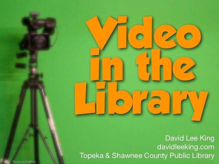 Video                   in the                  Library                                        David Lee King             ...