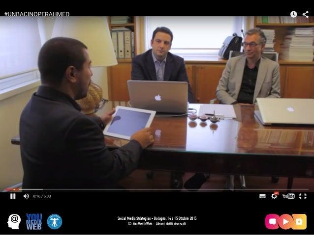 Social Media Strategies - Bologna, 14 e 15 Ottobre 2015 © YouMediaWeb - Alcuni diritti riservati