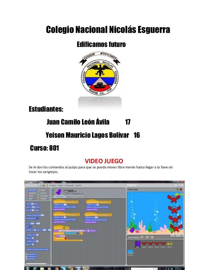 Colegio Nacional Nicolás Esguerra                               Edificamos futuroEstudiantes:           Juan Camilo León Á...