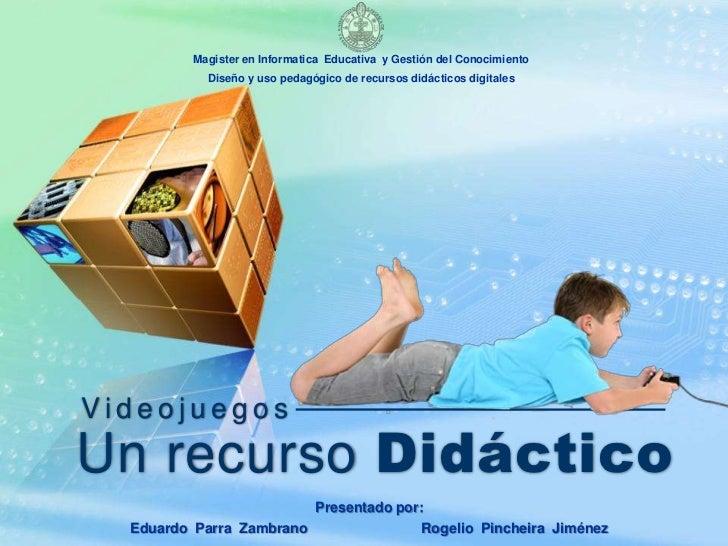 Magister en Informatica  Educativa  y Gestión del Conocimiento<br />Diseño y uso pedagógico de recursos didácticos digital...