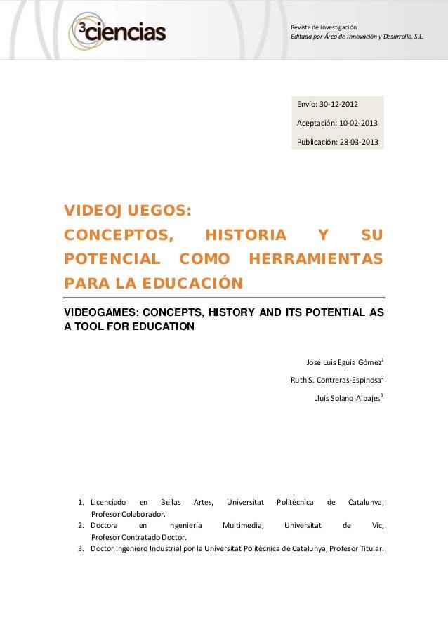 Revista de investigación Editada por Área de Innovación y Desarrollo, S.L. VIDEOJUEGOS: CONCEPTOS, HISTORIA Y SU POTENCIAL...