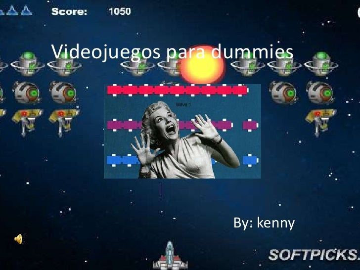 Videojuegos para dummies                 By: kenny