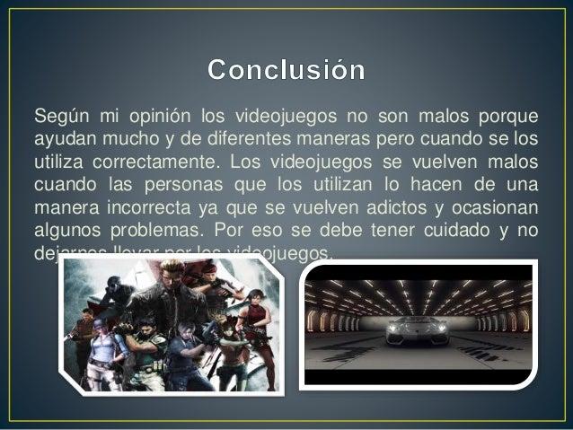 Según mi opinión los videojuegos no son malos porque ayudan mucho y de diferentes maneras pero cuando se los utiliza corre...
