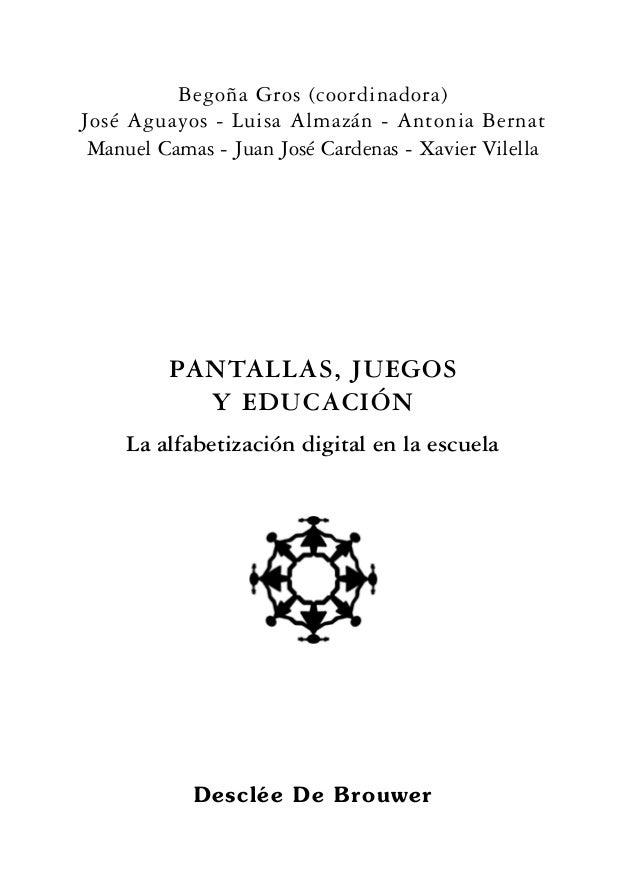 Begoña Gros (coordinadora) José Aguayos - Luisa Almazán - Antonia Bernat Manuel Camas - Juan José Cardenas - Xavier Vilell...