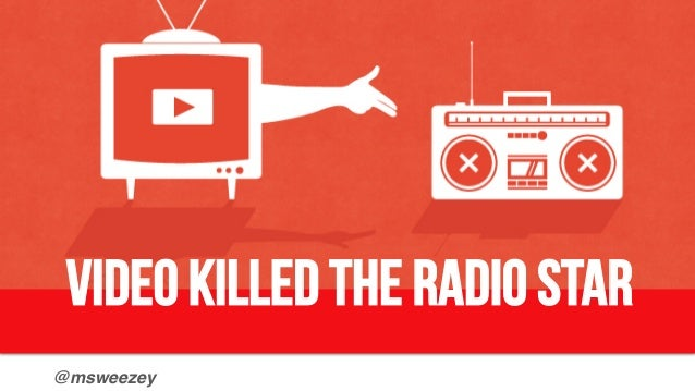 @msweezey! Video killed the radio star