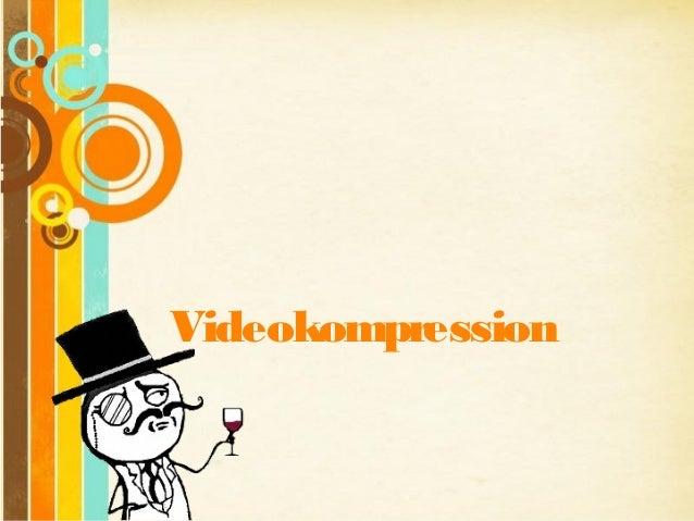 Videokompression   Free Powerpoint Templates