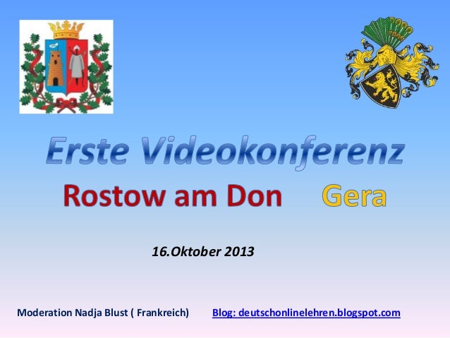 16.Oktober 2013  Moderation Nadja Blust ( Frankreich)  Blog: deutschonlinelehren.blogspot.com