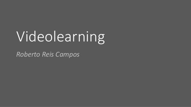 Videolearning Roberto Reis Campos