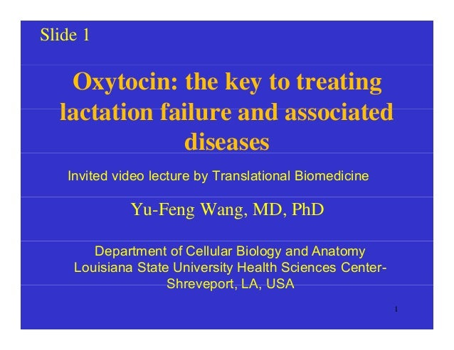 Slide 1 Oxytocin: the key to treating lactation failure and associatedlactation failure and associated diseases Invited vi...