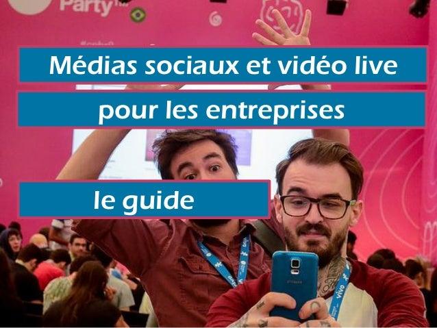 Médias sociaux et vidéo live pour les entreprises le guide