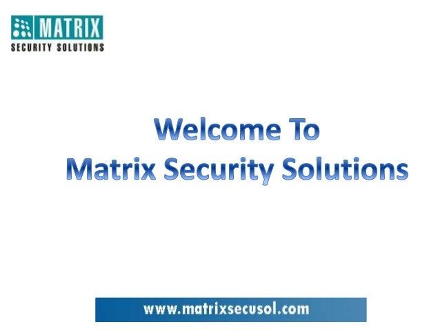 E MMHIX  IEIIIIH IIIIIIIIS  Welcome To Matrix Security Solutions  www. mutrixsecuso| .com