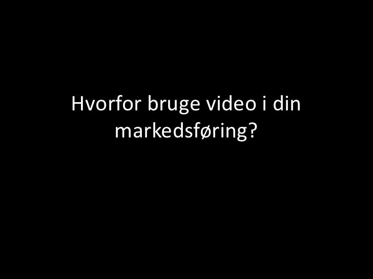 Hvorfor bruge video i din markedsføring?<br />