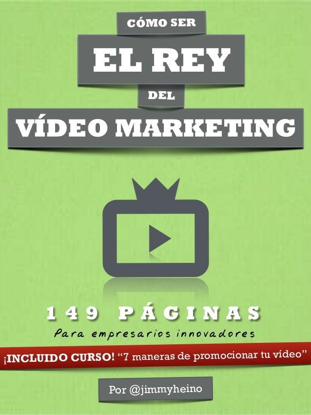"""VÍDEO MARKETING Por @jimmyheino Pa ra emp resa r ios innovado res ¡INCLUIDO CURSO! """"7 maneras de promocionar tu vídeo"""" DEL..."""