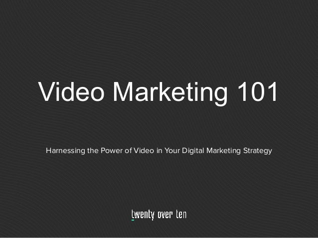 Video Marketing 101 Harnessing the Power of Video in Your Digital Marketing Strategy