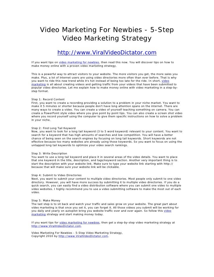 Video Marketing For Newbies - 5-Step             Video Marketing Strategy                   http://www.ViralVideoDictator....