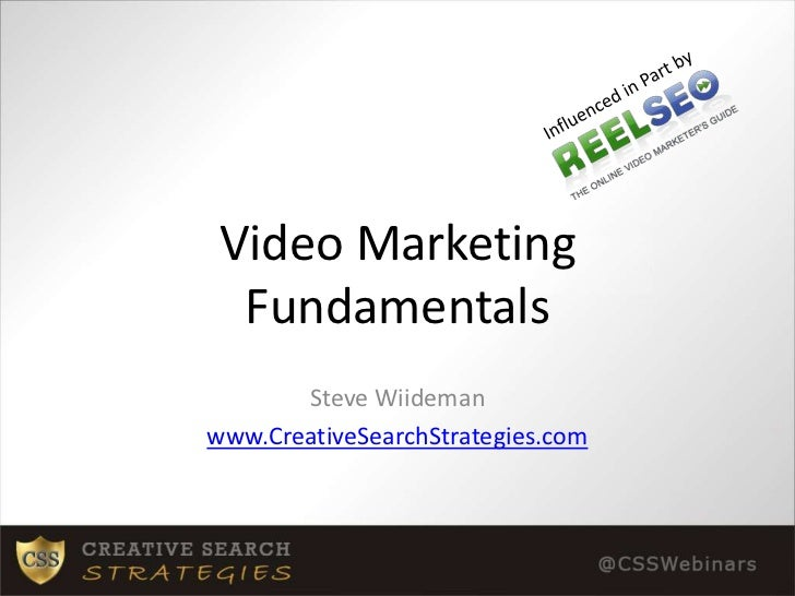 Influenced in Part by<br />Video Marketing Fundamentals<br />Steve Wiideman<br />www.CreativeSearchStrategies.com<br />