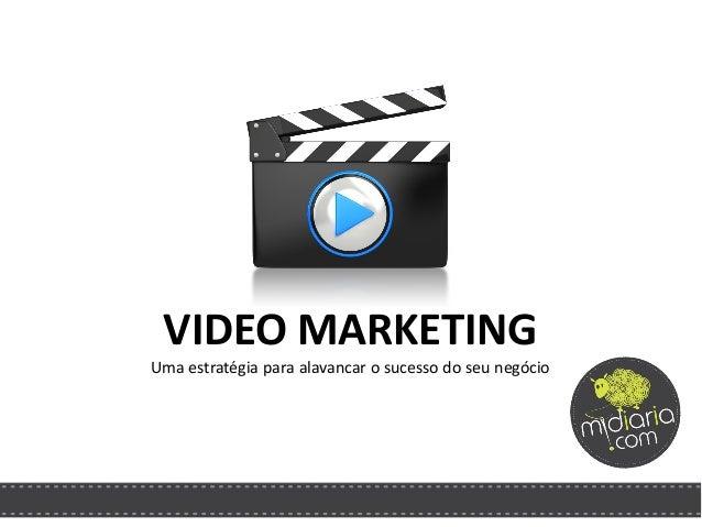 VIDEO MARKETING Uma estratégia para alavancar o sucesso do seu negócio