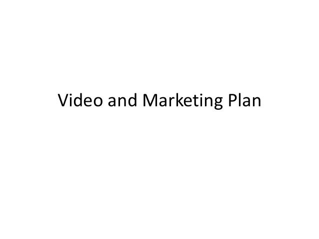 Video and Marketing Plan