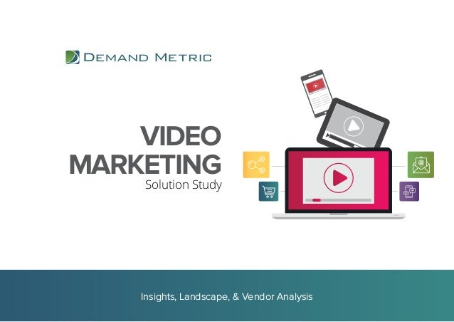 VIDEO MARKETING Solution Study Insights, Landscape, & Vendor Analysis