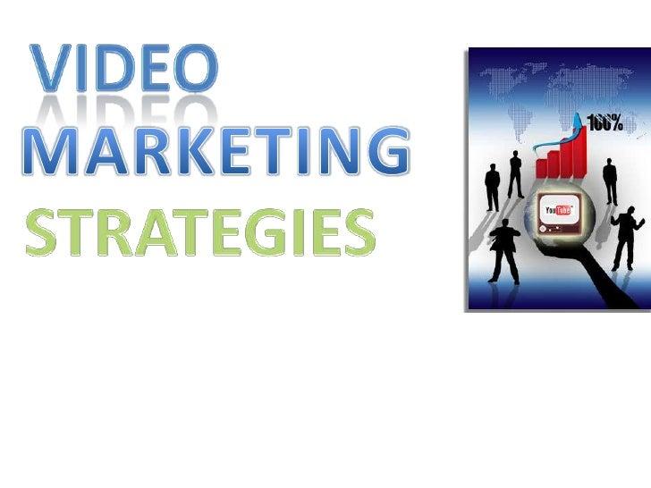 Video<br />MARKETING<br />STRATEGIES<br />