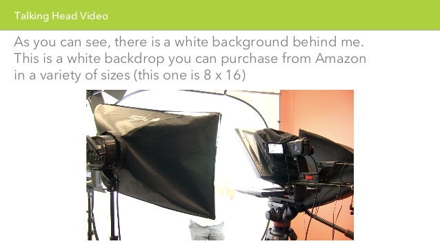 Talking Head Video  In the past, we used a green screen backdrop but it was  very difficult to create a professional looki...