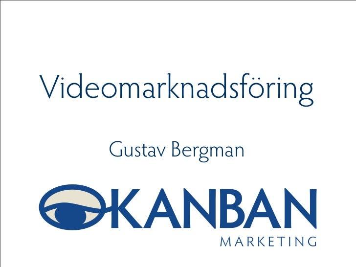 Videomarknadsföring    Gustav Bergman