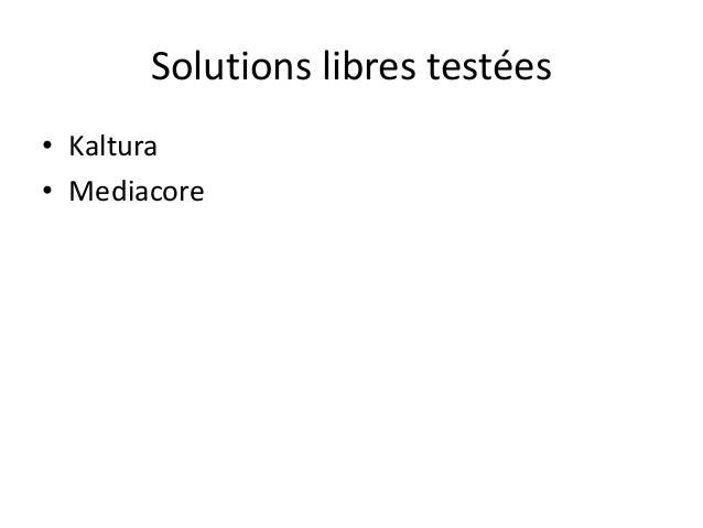 Solutions libres testées • Kaltura • Mediacore