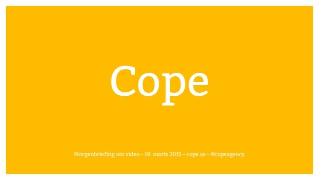 Cope Morgenbriefing om video – 19. marts 2015 – cope.as – @copeagency