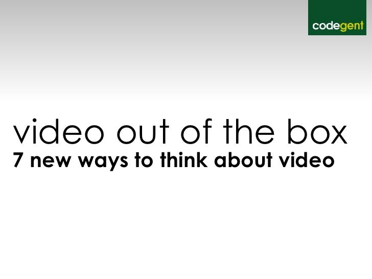 video out of the box 7 new ways to think about video