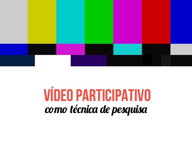 VÍdeo participativocomo técnica de pesquisa