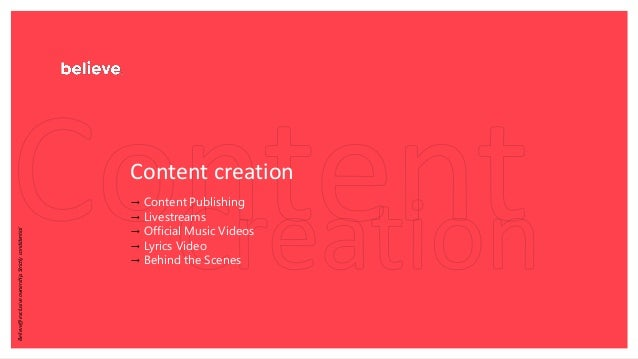 Content creation → Content Publishing → Livestreams → Official Music Videos → Lyrics Video → Behind the Scenes Believe@exc...
