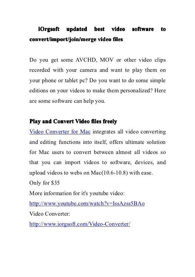 iOrgsoft     updated     best   video    software    toconvert/import/join/merge video filesDo you get some AVCHD, MOV or ...