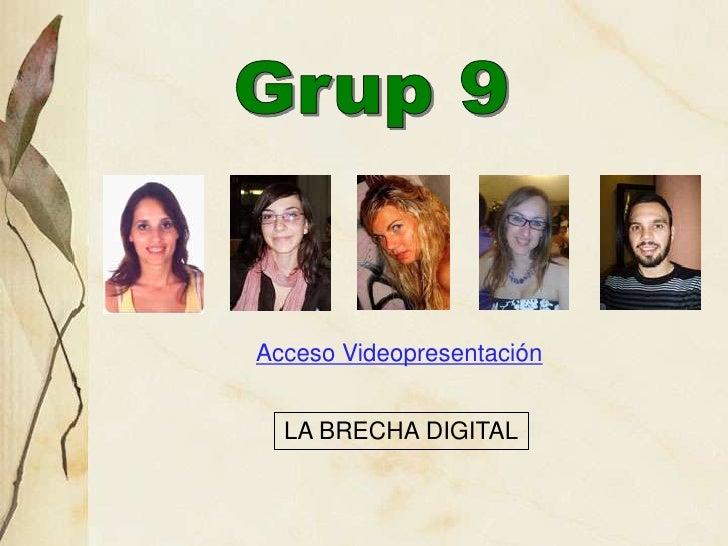 Acceso Videopresentación     LA BRECHA DIGITAL
