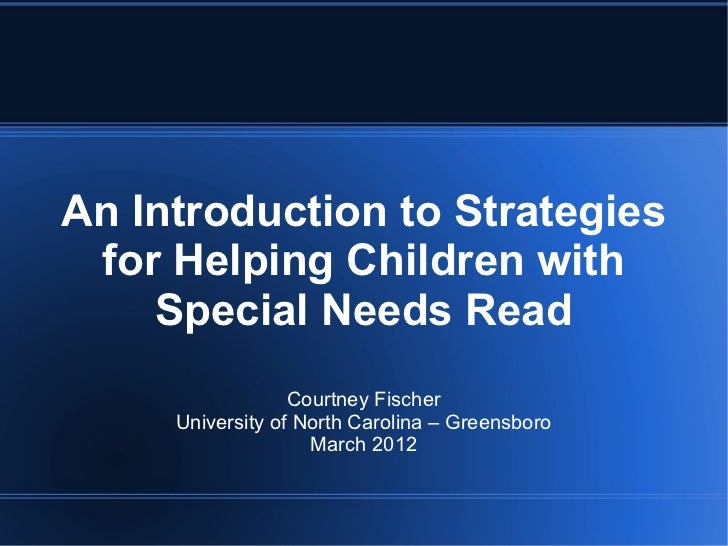 An Introduction to Strategies for Helping Children with    Special Needs Read                  Courtney Fischer     Univer...