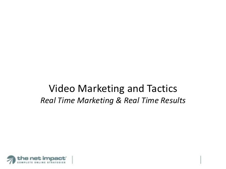 Video Marketing and TacticsReal Time Marketing & Real Time Results<br />