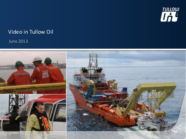 June 2013Video in Tullow Oil